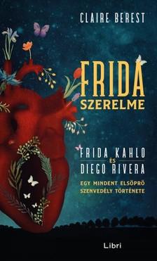 Claire Berest - Frida szerelme [eKönyv: epub, mobi]