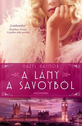 Hazel Gaynor - A lány a Savoyból