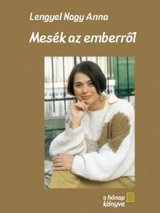Lengyel Nagy Anna - Mesék az emberről [eKönyv: pdf, epub, mobi]