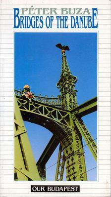 Buza Péter - Bridges of the Danube [antikvár]
