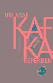 Uri Asaf - Kafka képekben