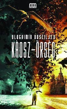 Vlagyimir Vasziljev - Káosz - Őrség [antikvár]