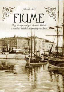 Juhász Imre - FIUME