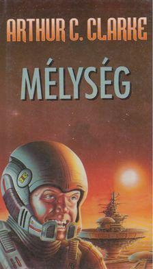 Arthur C. Clarke - Mélység [antikvár]