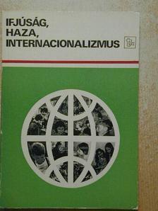 Dr. Bellér Béla - Ifjúság, haza, internacionalizmus [antikvár]