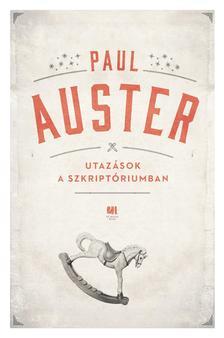 Paul Auster - Utazások a szkriptóriumban
