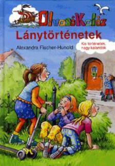 FISCHER-HUNOLD, ALEXANDRA - LÁNYTÖRTÉNETEK - OLVASÓ KALÓZ -