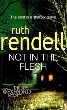 Ruth Rendell - Not in the Flesh [antikvár]