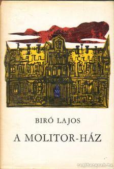 Bíró Lajos - A Molitor-ház [antikvár]