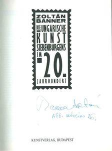 Banner Zoltán - Die ungarische Kunst Siebenbürgens im 20. Jahrhundert (aláírt) [antikvár]