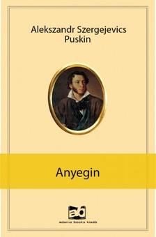 Puskin, Alekszandr Szergejevics - Anyegin [eKönyv: epub, mobi]