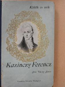 Váczy János - Kazinczy Ferencz [antikvár]