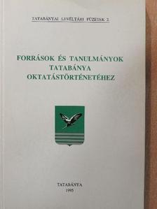 Dr. Somorjai József - Források és tanulmányok Tatabánya oktatástörténetéhez [antikvár]