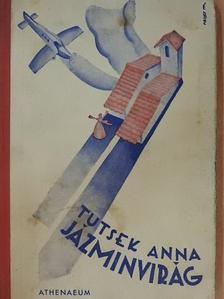 Tutsek Anna - Jázminvirág [antikvár]