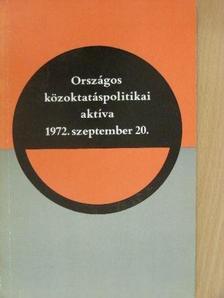 Aczél György - Országos közoktatáspoltikai aktíva 1972. szeptember 20. [antikvár]