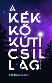 SZÉKELYHIDI ZSOLT - A kékkőkúti csillag