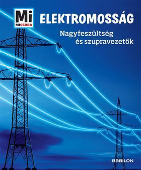 Laura Hennemann - Mi MICSODA Elektromosság - Nagyfeszültség és szupravezetők