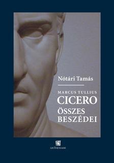 Nótári Tamás - Cicero összes beszédei