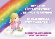 Berti M. Bagdi - Lili kalandjai a szivárványon túl - Lily's Adventures Behind the Rainbow