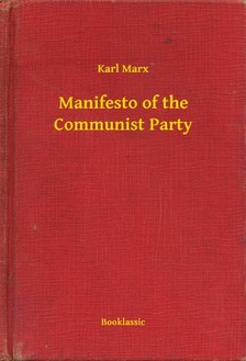 Karl Marx - Manifesto of the Communist Party [eKönyv: epub, mobi]