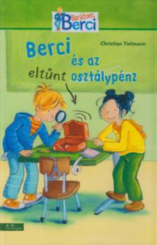 Christian Tielmann - Berci és az eltűnt osztálypénz