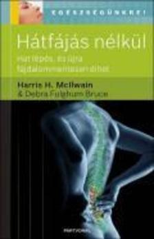 Harris H. McIlwain & Debra Fulghum Bruce - Hátfájás nélkül - Hat lépés és újra fájdalommentesen élhet [Nyári akció]