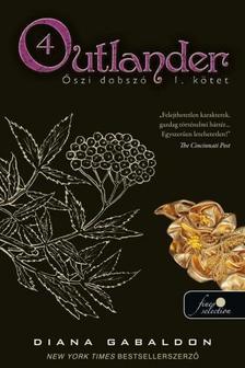 Diana Gabaldon - Outlander 4. - Őszi dobszó: I-II. kötet (FŰZÖTT)