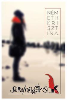 Németh Krisztina - Sorsforgácsok