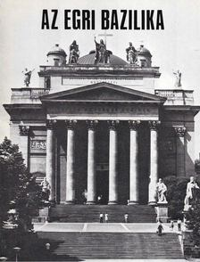 Sugár István - Az egri bazilika [antikvár]