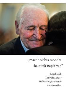 """Korpa Tamás (szerk.) - """"macht nichts mondta/halottak napja van"""" - Közelítések Kányádi Sándor Halottak napja Bécsben című verséhez"""