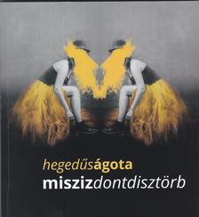 Hegedűs Ágota - misziszdontdisztörb