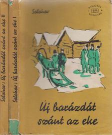 Mihail Solohov - Új barázdát szánt az eke I-II. kötet [antikvár]