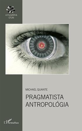 Michael Quante - Pragmatista antropológia