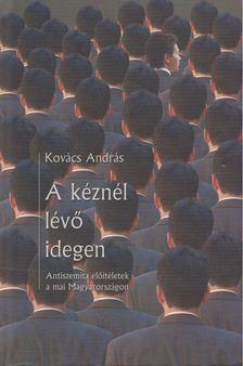 Kovács András - A kéznél lévő idegen [antikvár]
