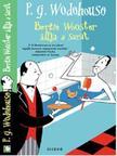 P. G. Wodehouse - Berti Wooster állja a sarat