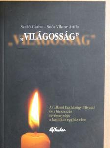 """Soós Viktor Attila - """"Világosság"""" [antikvár]"""