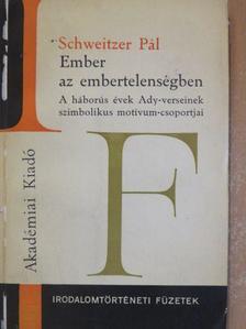 Schweitzer Pál - Ember az embertelenségben [antikvár]