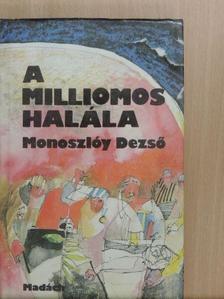 Monoszlóy Dezső - A milliomos halála [antikvár]