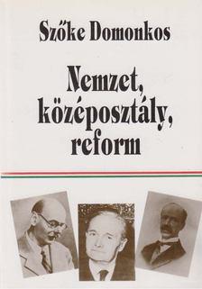 Szőke Domonkos - Nemzet, középosztály, reform [antikvár]