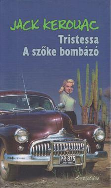 Jack KEROUAC - Tristessa / A szőke bombázó [antikvár]