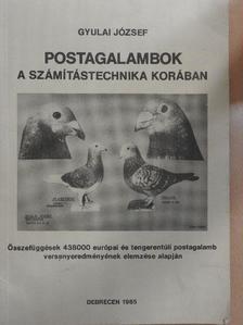 Gyulai József - Postagalambok a számítástechnika korában [antikvár]