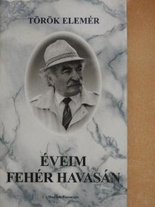 Török Elemér - Éveim fehér havasán [antikvár]