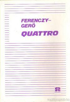 Gerő Judit, Ferenczy Gerő - Quattro [antikvár]