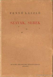Fenyő László - Szavak, sebek [antikvár]
