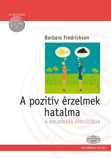 FREDRICKSON, BARBARA - A pozitív érzelmek hatalmaA boldogság evolúciója