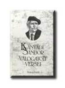 Kányádi Sándor - KÁNYÁDI VÁLOGATOTT VERSEI