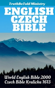 Jan Blahoslav, Joern Andre Halseth, Rainbow Missions, TruthBeTold Ministry, Unity Of The Brethren - English Czech Bible [eKönyv: epub, mobi]