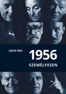Csete Örs - 1956 személyesen