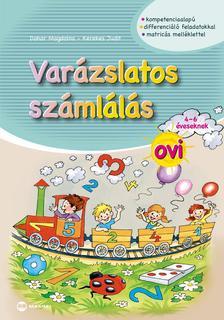 Dohar Magdolna, Kerekes Judit - Varázslatos számlálás ovi 4-6 éveseknek (matricás melléklettel)
