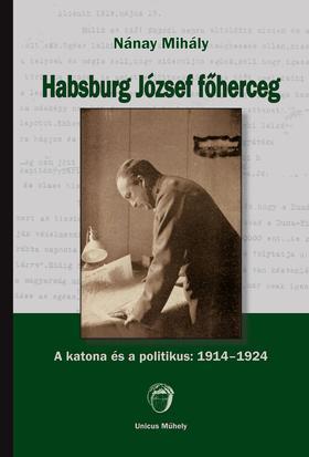 Nánay Mihály - Habsburg József főherceg